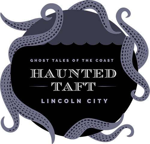 Haunted Taft in Lincoln City, OR!